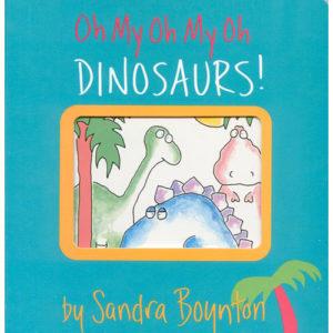 Boynton: Oh My Oh My Oh Dinosaurs! - Paperback